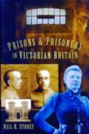 Prisons & Prisoners In Victorian Britain