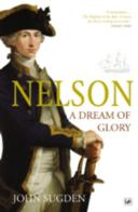 Nelson A Dream of Glory