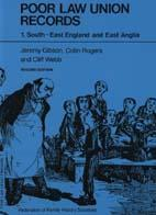 Poor Law Union Records: 1. South-East England and East Anglia - 2nd Edition
