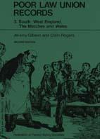 Poor Law Union Records: 3. South-West England, The Marches and Wales - 2nd Edition