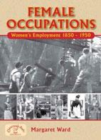 Female Occupations: Women's Employment 1850-1950