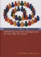 Managing The Crowd: Re-thinking Records Management for the 2.0 World