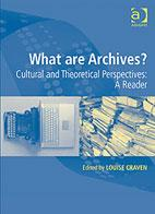 What are Archives?: Cultural and Theoretical Perspectives