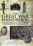 Great War Handbook: A Guide for Family Historians & Students of the Conflict