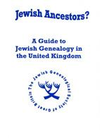 Jewish Ancestors? A Guide to Jewish Genealogy in the United Kingdom