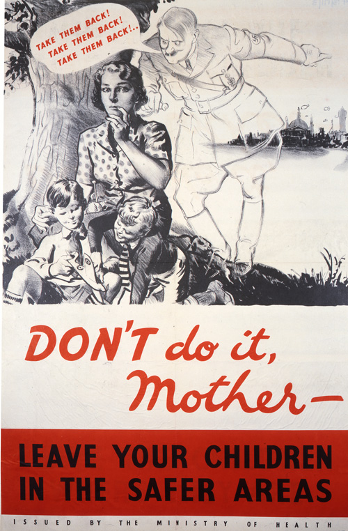 Don't do it, Mother - Leave your children in the safer areas poster (INF 13/171)