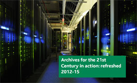 Archives for the 21st Century in action: refreshed 2012-15