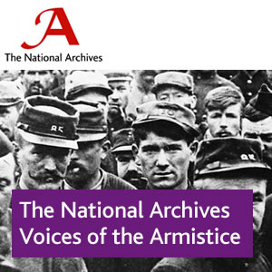 The National Archives - Voices of the Armistice